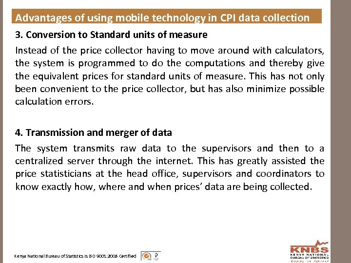 Advantages of using mobile technology in CPI data collection 3. Conversion to Standard units