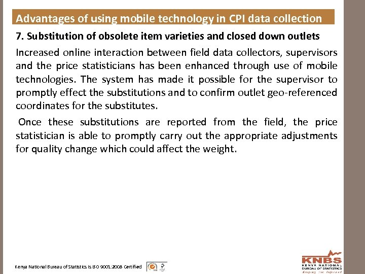 Advantages of using mobile technology in CPI data collection 7. Substitution of obsolete item
