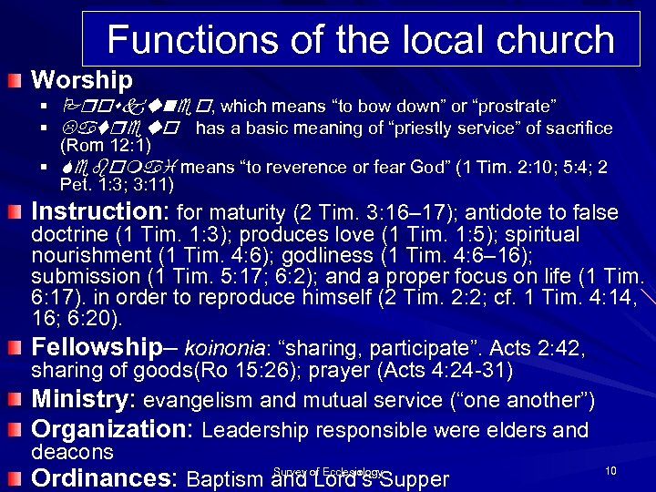 """Functions of the local church Worship § Proskuneo, which means """"to bow down"""" or"""