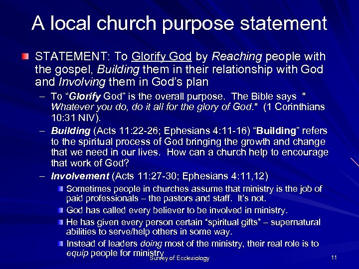 A local church purpose statement STATEMENT: To Glorify God by Reaching people with the