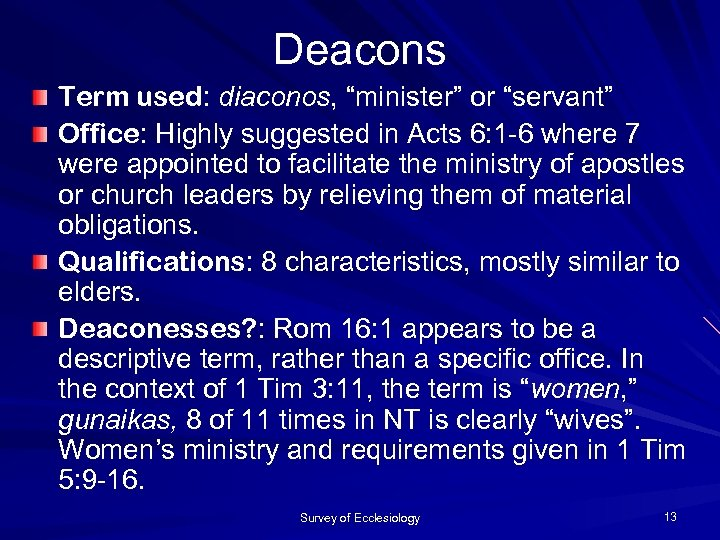 """Deacons Term used: diaconos, """"minister"""" or """"servant"""" Office: Highly suggested in Acts 6: 1"""