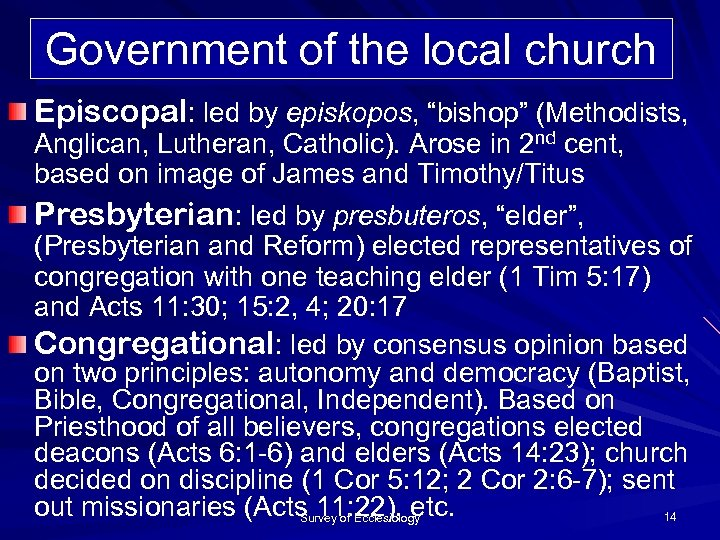 """Government of the local church Episcopal: led by episkopos, """"bishop"""" (Methodists, Anglican, Lutheran, Catholic)."""