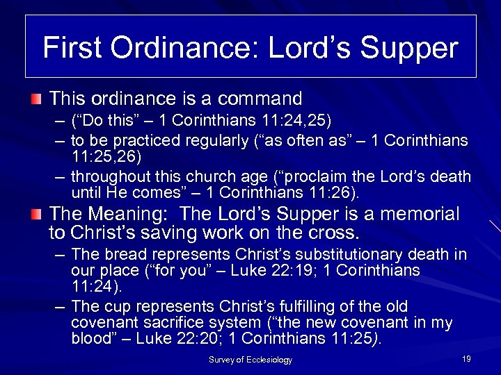 """First Ordinance: Lord's Supper This ordinance is a command – (""""Do this"""" – 1"""