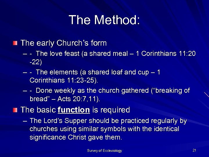 The Method: The early Church's form – - The love feast (a shared meal
