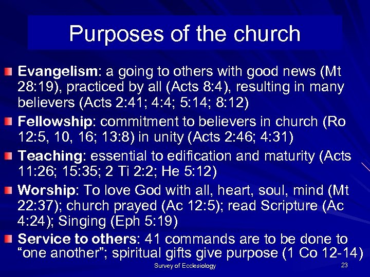 Purposes of the church Evangelism: a going to others with good news (Mt 28: