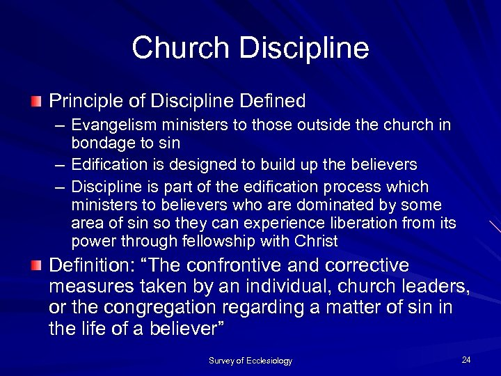 Church Discipline Principle of Discipline Defined – Evangelism ministers to those outside the church