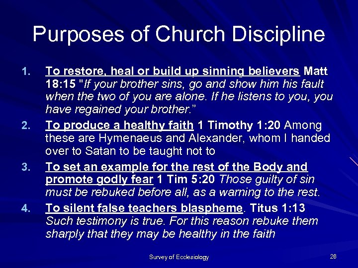 Purposes of Church Discipline 1. 2. 3. 4. To restore, heal or build up