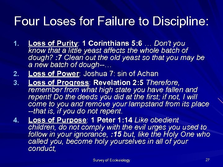 Four Loses for Failure to Discipline: 1. 2. 3. 4. Loss of Purity: 1