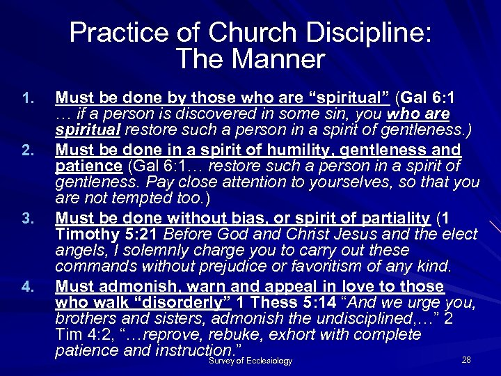 Practice of Church Discipline: The Manner 1. 2. 3. 4. Must be done by
