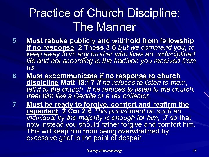 Practice of Church Discipline: The Manner 5. 6. 7. Must rebuke publicly and withhold