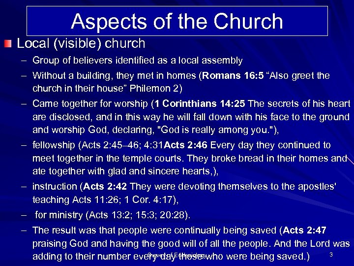 Aspects of the Church Local (visible) church – Group of believers identified as a