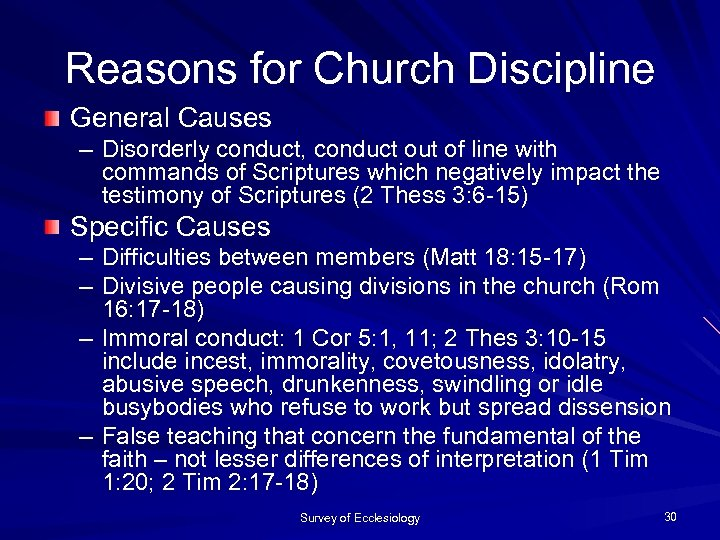 Reasons for Church Discipline General Causes – Disorderly conduct, conduct out of line with