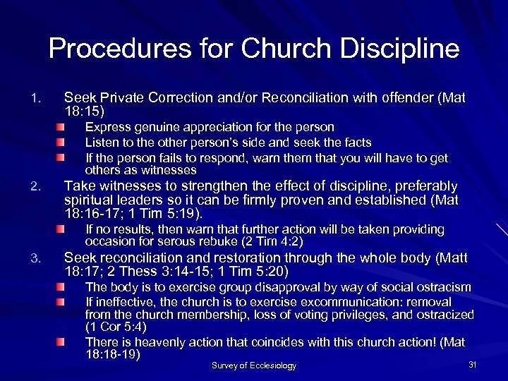 Procedures for Church Discipline 1. Seek Private Correction and/or Reconciliation with offender (Mat 18: