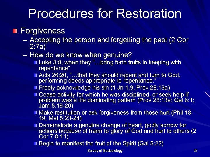 Procedures for Restoration Forgiveness – Accepting the person and forgetting the past (2 Cor