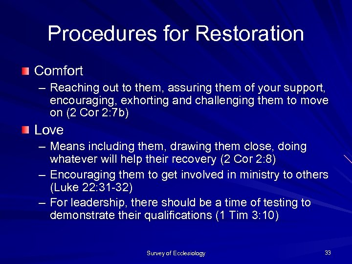 Procedures for Restoration Comfort – Reaching out to them, assuring them of your support,