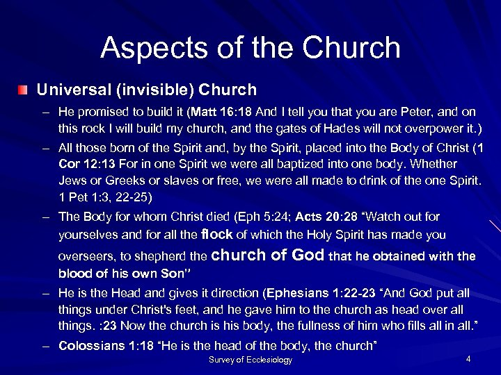 Aspects of the Church Universal (invisible) Church – He promised to build it (Matt