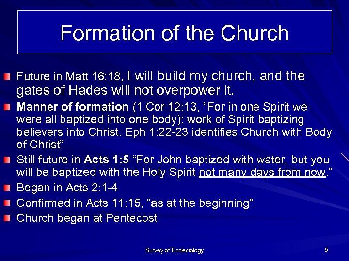 Formation of the Church Future in Matt 16: 18, I will build my church,