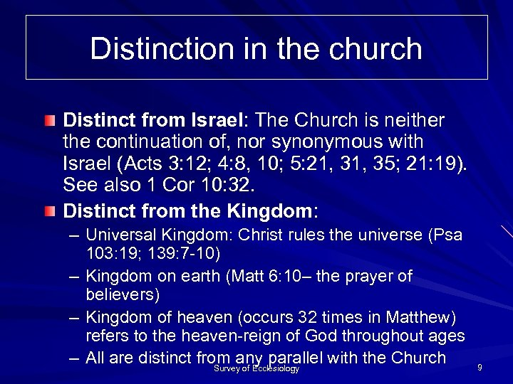 Distinction in the church Distinct from Israel: The Church is neither the continuation of,