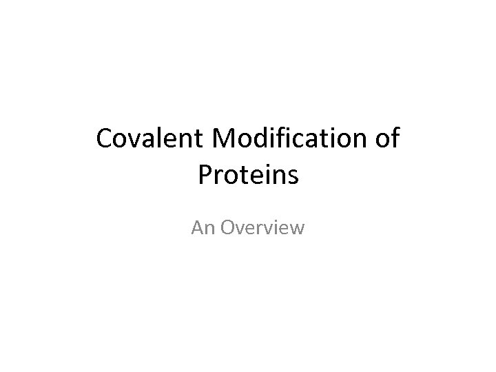 Covalent Modification of Proteins An Overview
