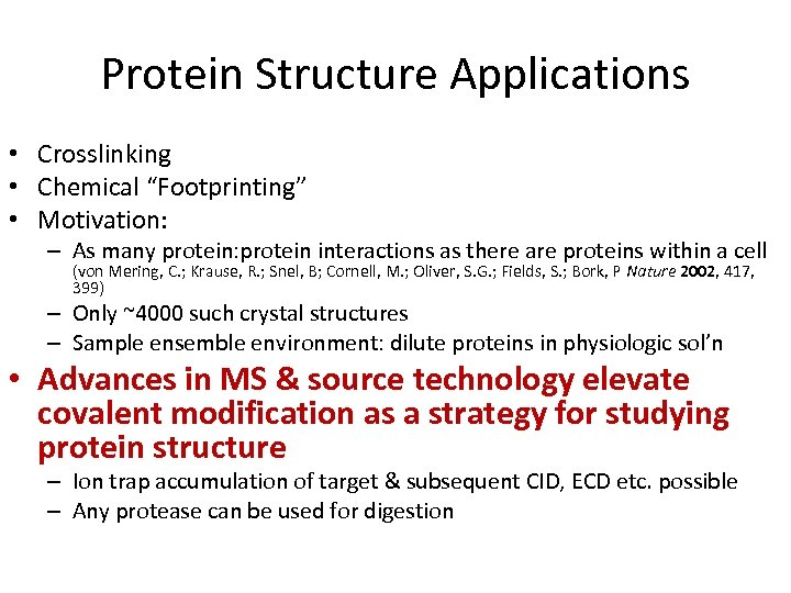 """Protein Structure Applications • Crosslinking • Chemical """"Footprinting"""" • Motivation: – As many protein:"""