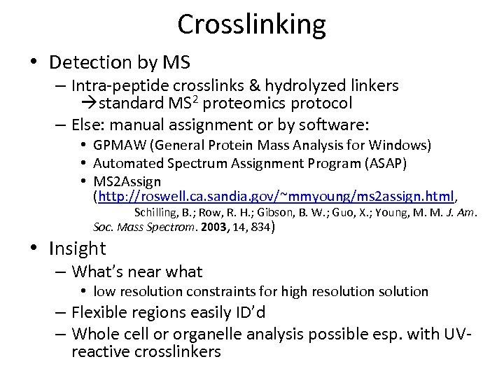 Crosslinking • Detection by MS – Intra-peptide crosslinks & hydrolyzed linkers standard MS 2
