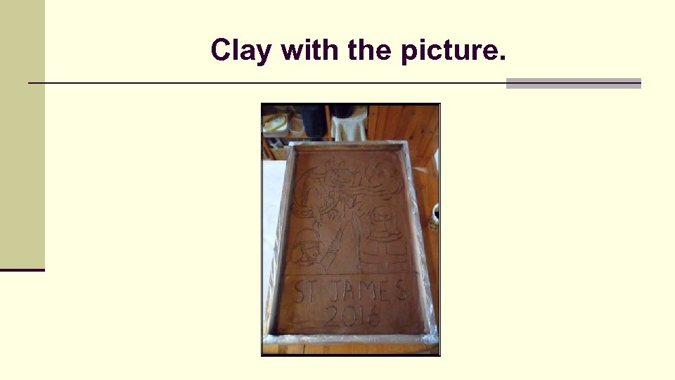 Clay with the picture.