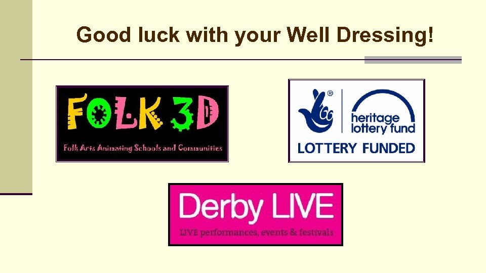 Good luck with your Well Dressing!