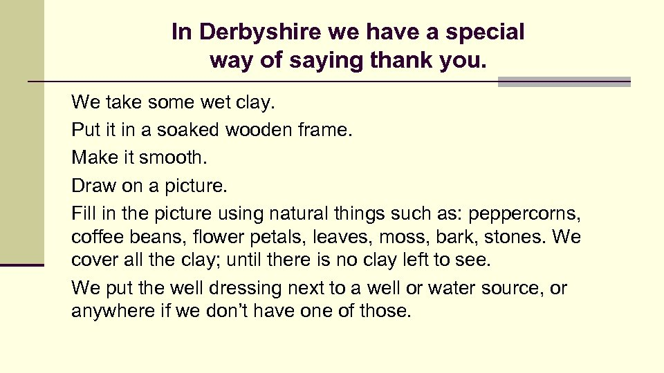 In Derbyshire we have a special way of saying thank you. We take some