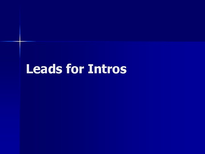 Leads for Intros