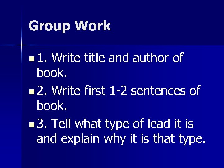 Group Work n 1. Write title and author of book. n 2. Write first