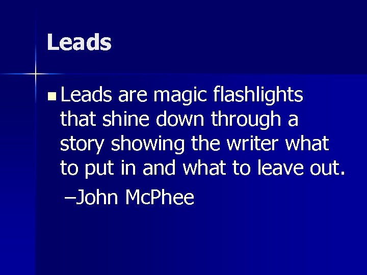 Leads n Leads are magic flashlights that shine down through a story showing the