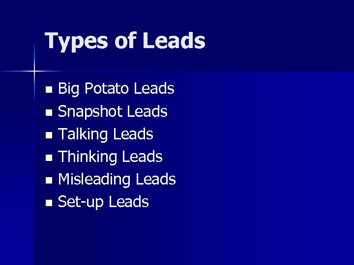 Types of Leads Big Potato Leads n Snapshot Leads n Talking Leads n Thinking