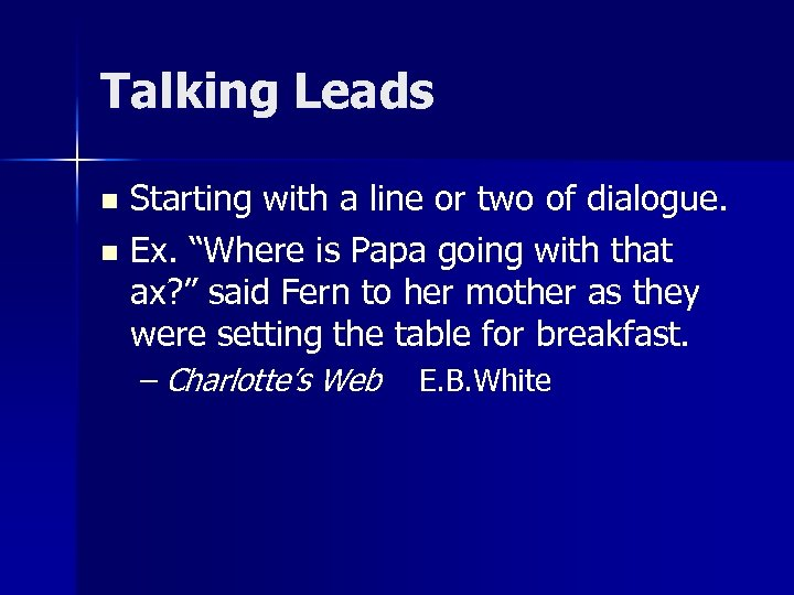 """Talking Leads Starting with a line or two of dialogue. n Ex. """"Where is"""