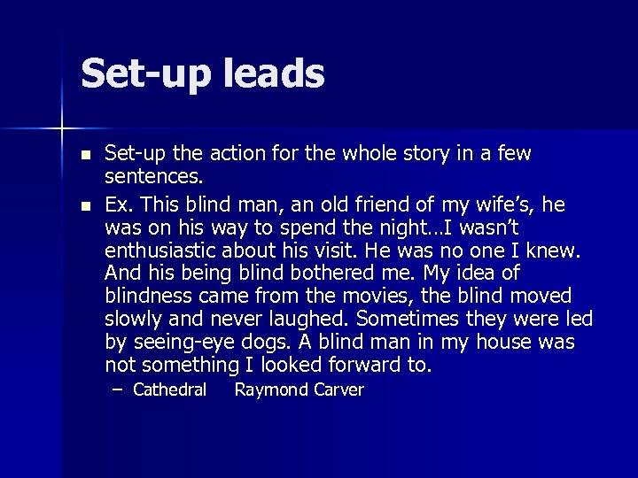 Set-up leads n n Set-up the action for the whole story in a few