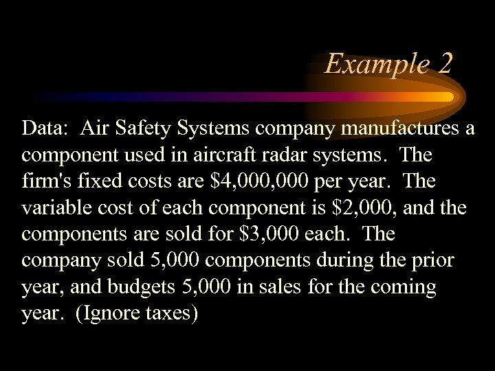 Example 2 Data: Air Safety Systems company manufactures a component used in aircraft radar