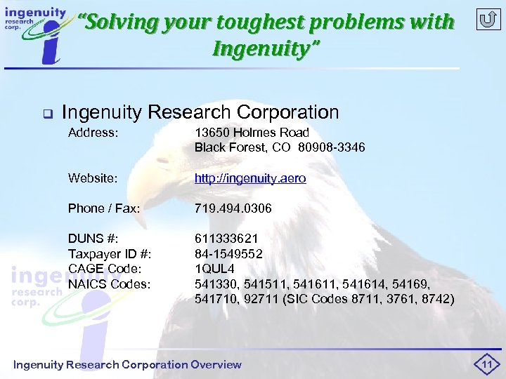 """""""Solving your toughest problems with Ingenuity"""" q Ingenuity Research Corporation Address: 13650 Holmes Road"""