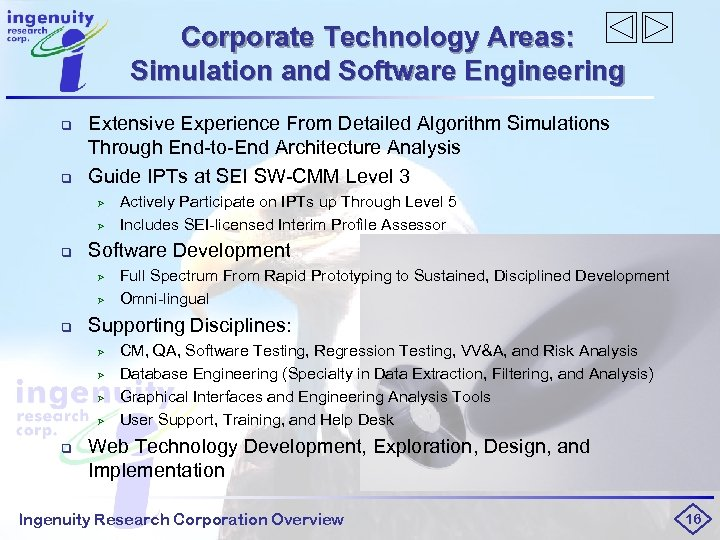 Corporate Technology Areas: Simulation and Software Engineering q q Extensive Experience From Detailed Algorithm