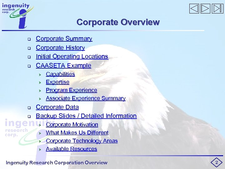 Corporate Overview q q Corporate Summary Corporate History Initial Operating Locations CAASETA Example Ø