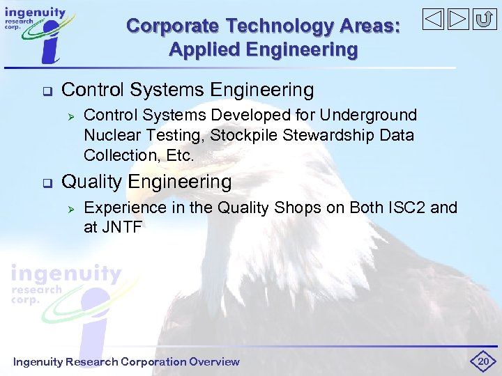 Corporate Technology Areas: Applied Engineering q Control Systems Engineering Ø q Control Systems Developed