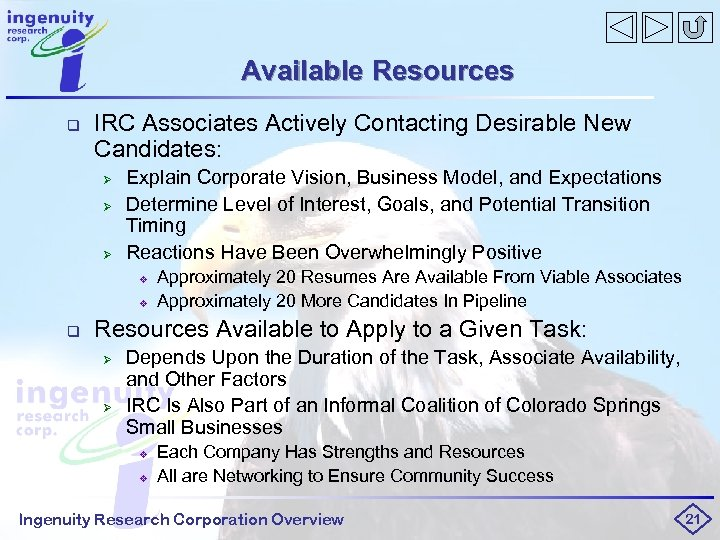 Available Resources q IRC Associates Actively Contacting Desirable New Candidates: Ø Ø Ø Explain