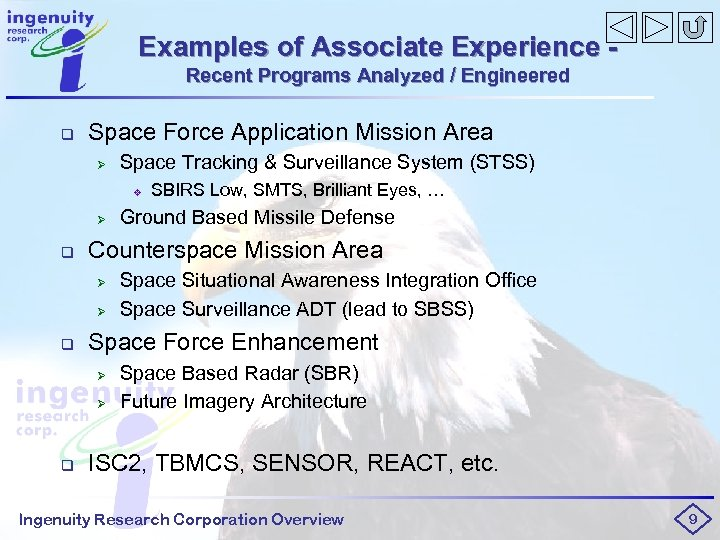 Examples of Associate Experience Recent Programs Analyzed / Engineered q Space Force Application Mission
