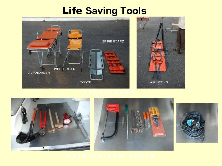 Life Saving Tools SPIINE BOARD WHEEL CHAIR AUTOLOADER SCOOP AIR LIFTING STRETCHERS EXTRICATION TOOLS
