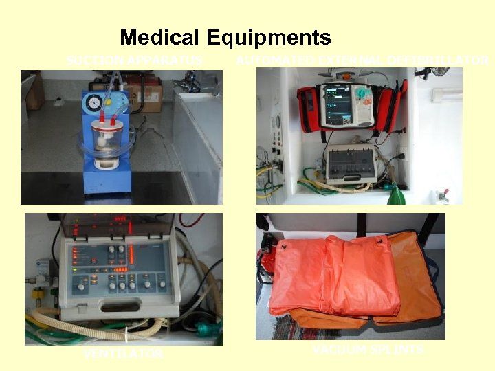 Medical Equipments SUCTION APPARATUS VENTILATOR AUTOMATED EXTERNAL DEFIBRILLATOR VACUUM SPLINTS