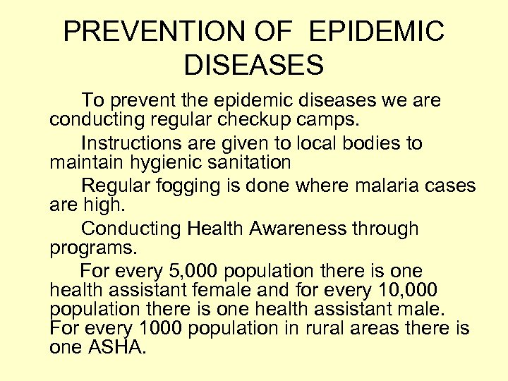 PREVENTION OF EPIDEMIC DISEASES To prevent the epidemic diseases we are conducting regular checkup
