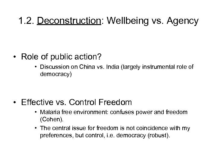 1. 2. Deconstruction: Wellbeing vs. Agency • Role of public action? • Discussion on