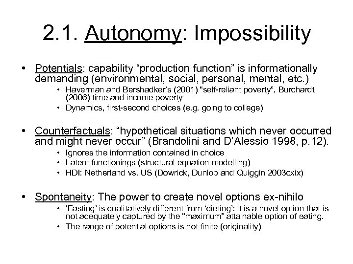 "2. 1. Autonomy: Impossibility • Potentials: capability ""production function"" is informationally demanding (environmental, social,"