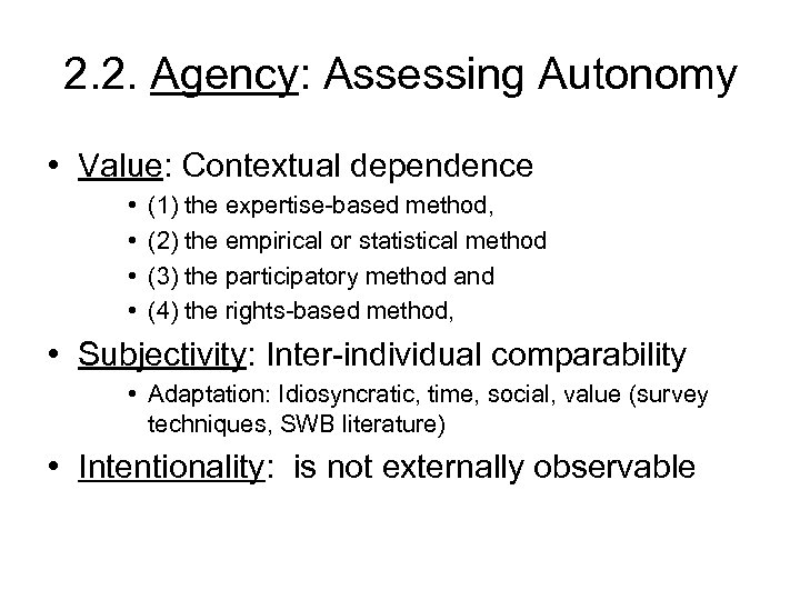 2. 2. Agency: Assessing Autonomy • Value: Contextual dependence • • (1) the expertise-based