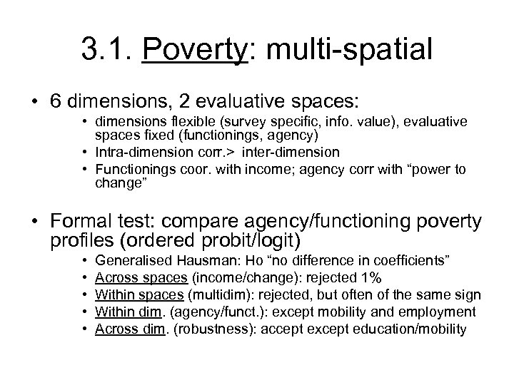 3. 1. Poverty: multi-spatial • 6 dimensions, 2 evaluative spaces: • dimensions flexible (survey