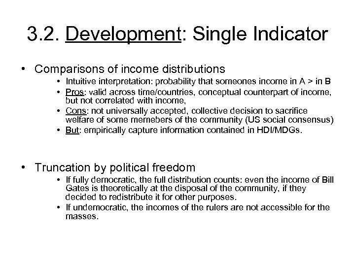 3. 2. Development: Single Indicator • Comparisons of income distributions • Intuitive interpretation: probability