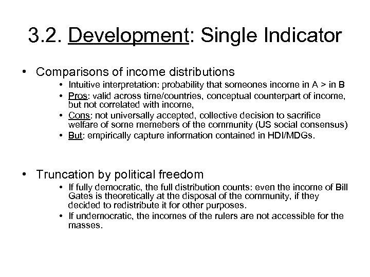 3. 2. Development: Single Indicator • Comparisons of income distributions • Intuitive interpretation: probability